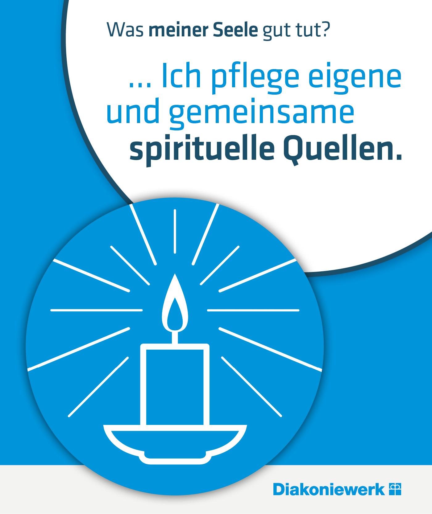 Seelengesundheit im Diakoniewerk - Ich pflege eigene und gemeinsame spirituelle Quellen